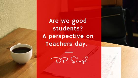 Teachers Day (Major DP Singh)